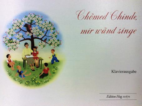 Chömed Chinde, mir wänd singe, Klavierausgabe