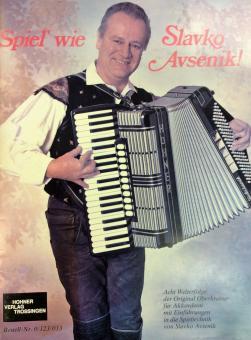 Spiel' wie Slavko Avsenik!
